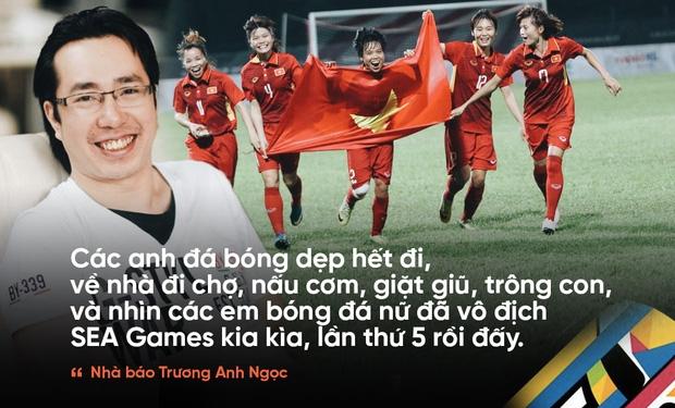 Tuyển nữ vô địch, tuyển nam ra về, nhà báo Trương Anh Ngọc nói: Các anh đá bóng dẹp hết đi, về nhà đi chợ, nấu cơm, giặt giũ, trông con đi - Ảnh 1.