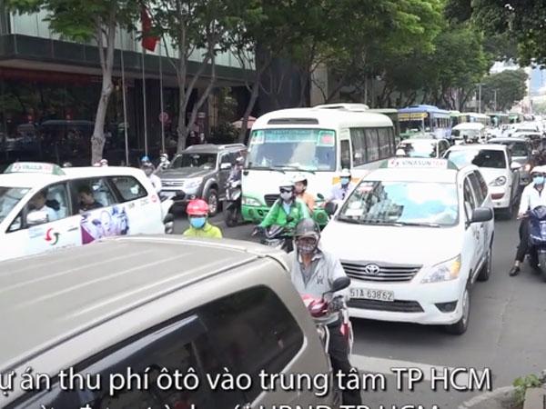 Video: Đề xuất ôtô vào trung tâm Sài Gòn phải đóng phí từ 40.000 đồng